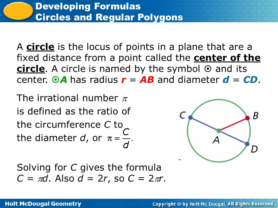 A circle is the locus of points in a plane that are a fixed distance from a point called the center of the circle. A circle is named by the symbol  and its center. A has radius r = AB and diameter d = CD.