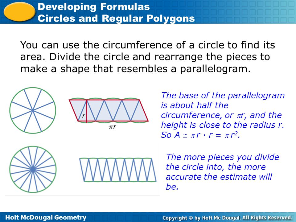 You can use the circumference of a circle to find its area