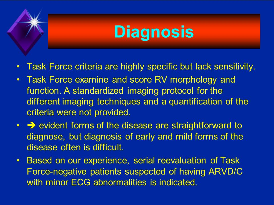 Diagnosis Task Force criteria are highly specific but lack sensitivity.