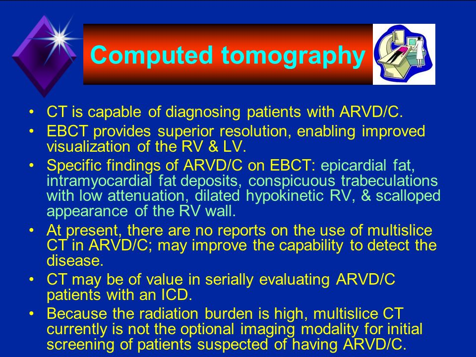 Computed tomography CT is capable of diagnosing patients with ARVD/C.