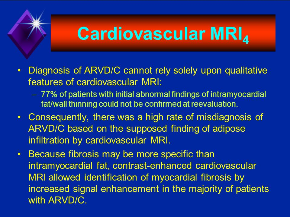 Cardiovascular MRI4 Diagnosis of ARVD/C cannot rely solely upon qualitative features of cardiovascular MRI: