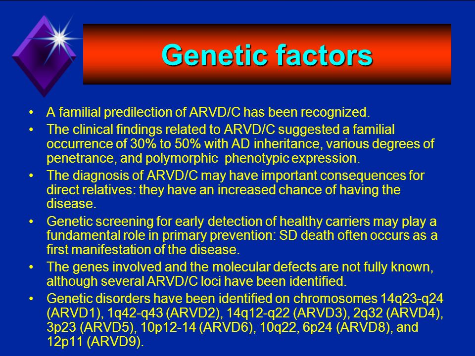 Genetic factors A familial predilection of ARVD/C has been recognized.