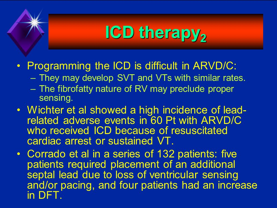 ICD therapy2 Programming the ICD is difficult in ARVD/C: