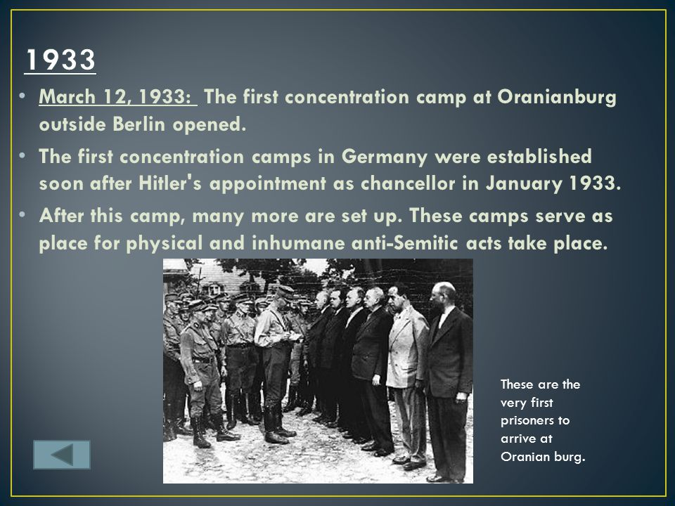 1933 March 12, 1933: The first concentration camp at Oranianburg outside Berlin opened.