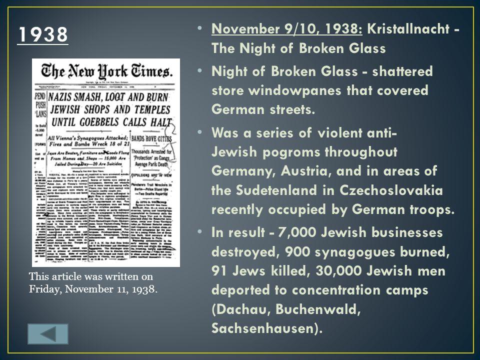 1938 November 9/10, 1938: Kristallnacht - The Night of Broken Glass