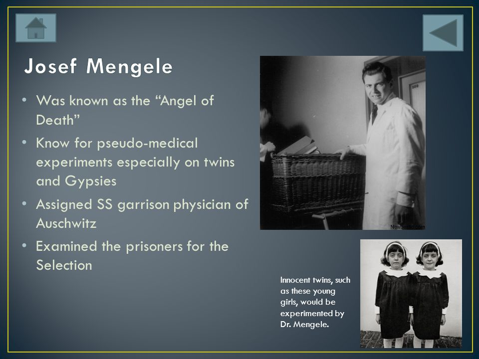 Josef Mengele Was known as the Angel of Death