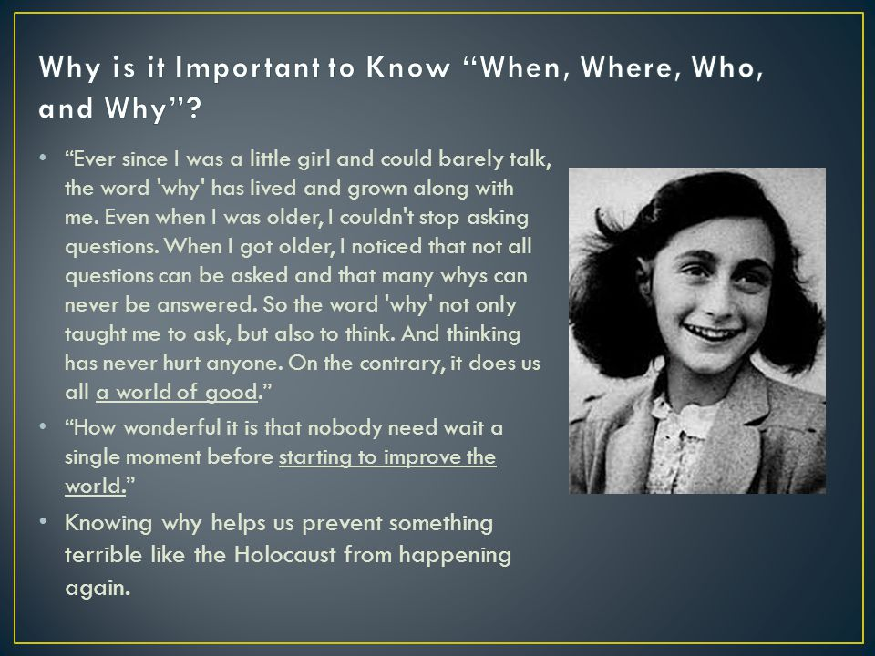 Why is it Important to Know When, Where, Who, and Why