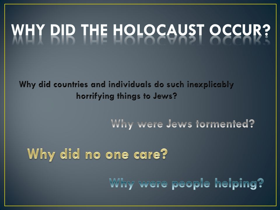 Why did the Holocaust occur
