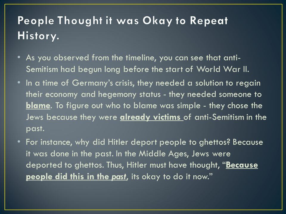 People Thought it was Okay to Repeat History.