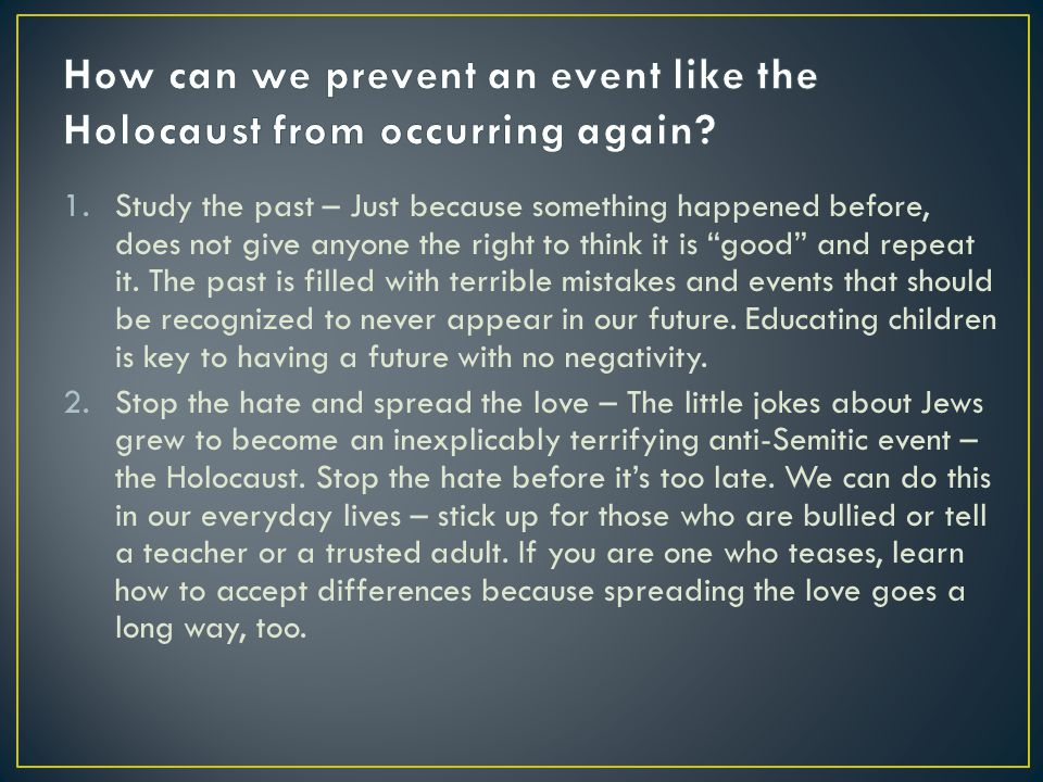 How can we prevent an event like the Holocaust from occurring again