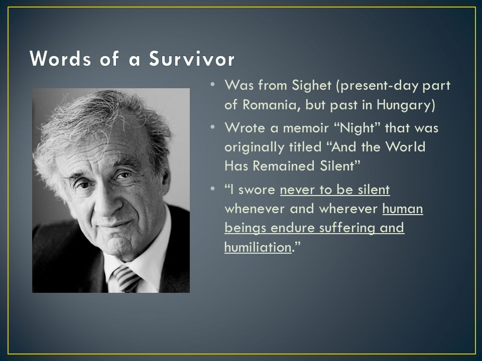 Words of a Survivor Was from Sighet (present-day part of Romania, but past in Hungary)