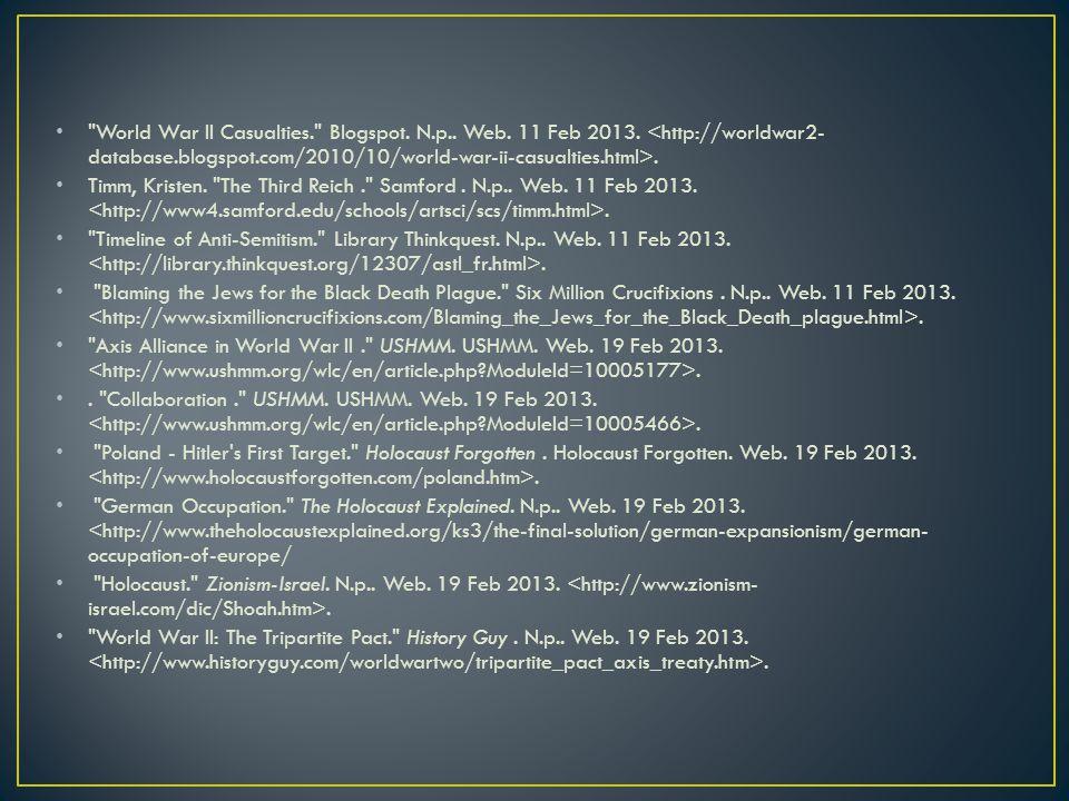 World War II Casualties. Blogspot. N. p. Web. 11 Feb 2013