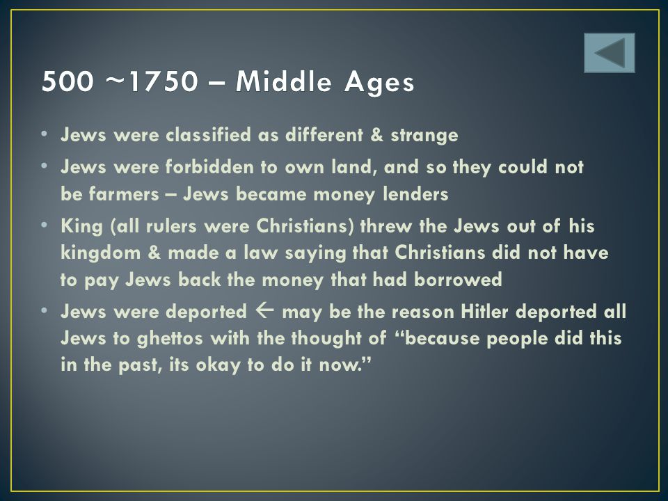 500 ~1750 – Middle Ages Jews were classified as different & strange