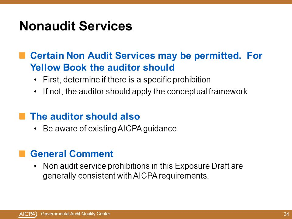Nonaudit Services Certain Non Audit Services may be permitted. For Yellow Book the auditor should.