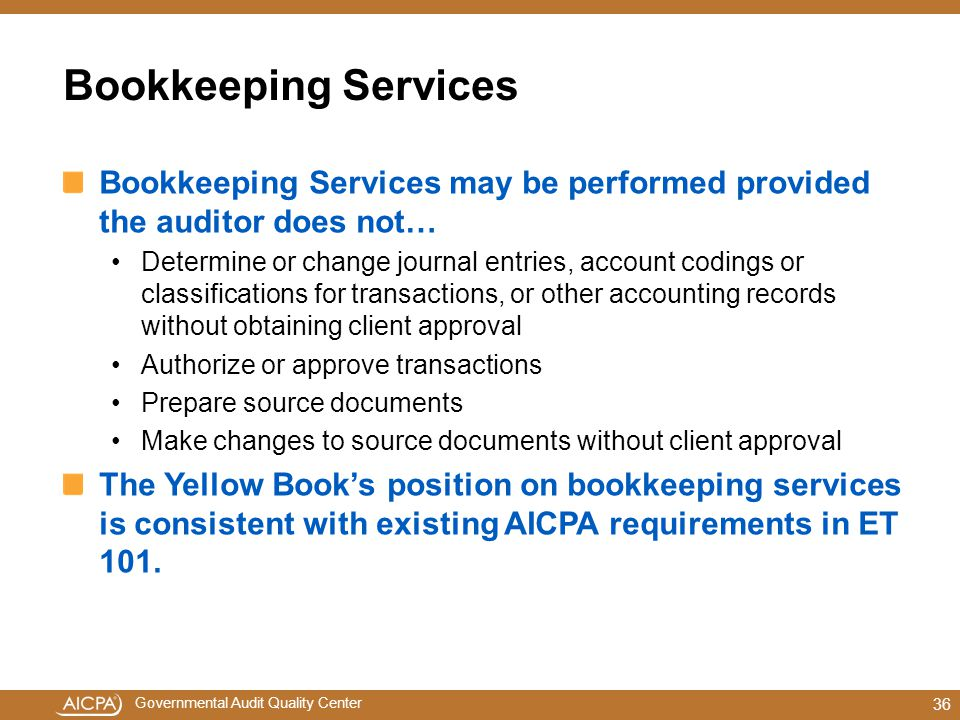 Bookkeeping Services Bookkeeping Services may be performed provided the auditor does not…