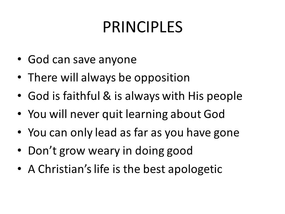 PRINCIPLES God can save anyone There will always be opposition