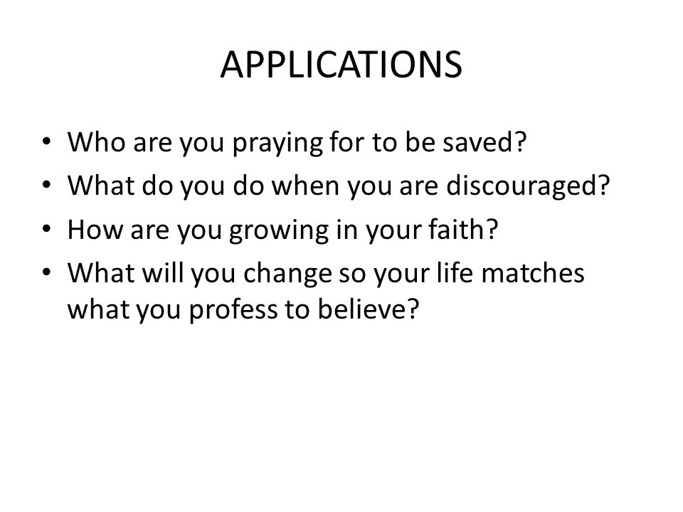 APPLICATIONS Who are you praying for to be saved