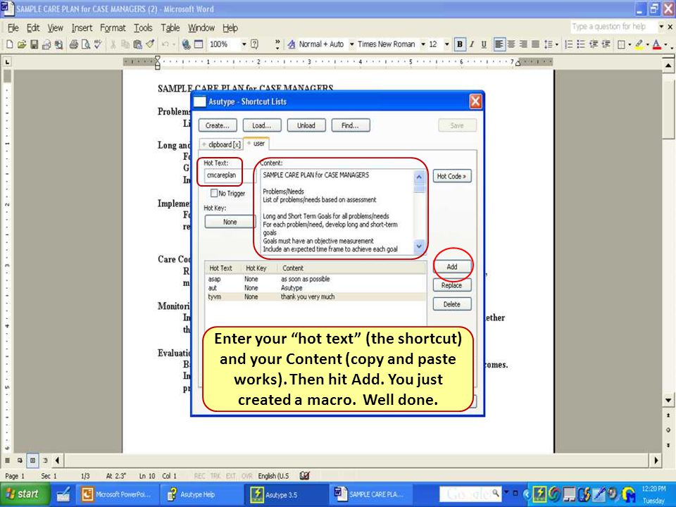Enter your hot text (the shortcut) and your Content (copy and paste works).