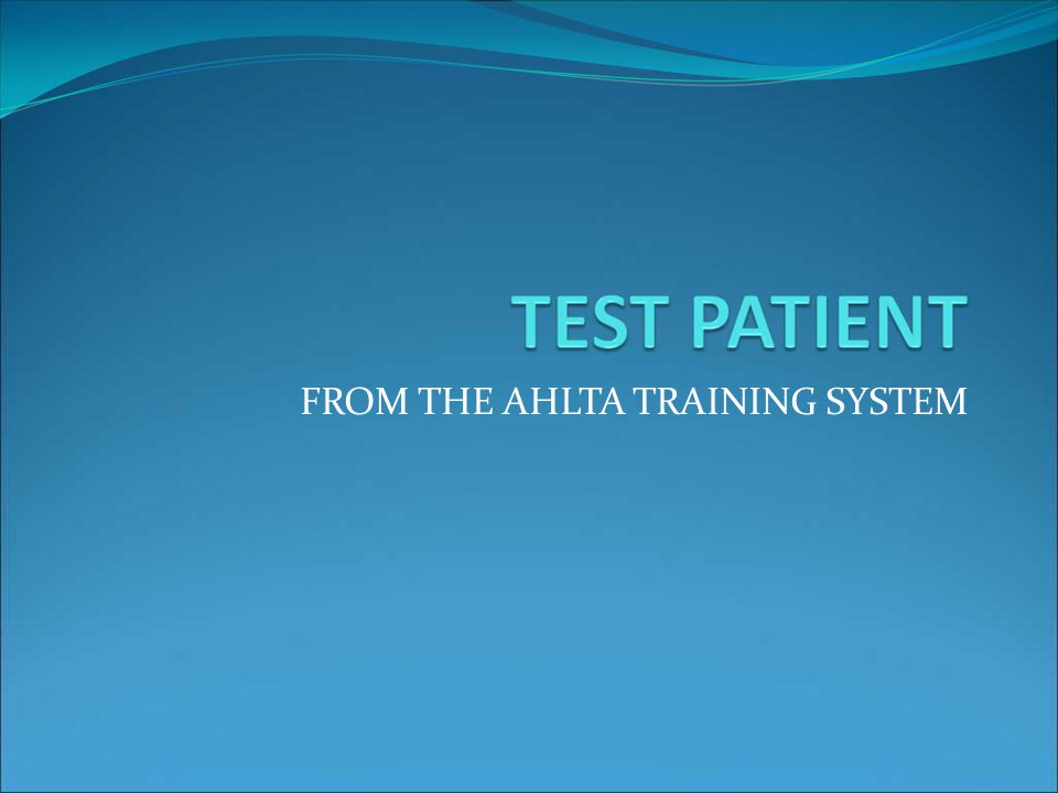 FROM THE AHLTA TRAINING SYSTEM