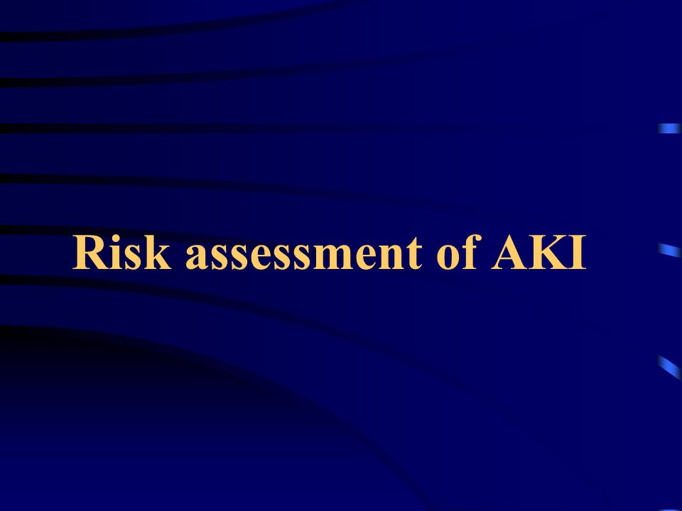 Risk assessment of AKI