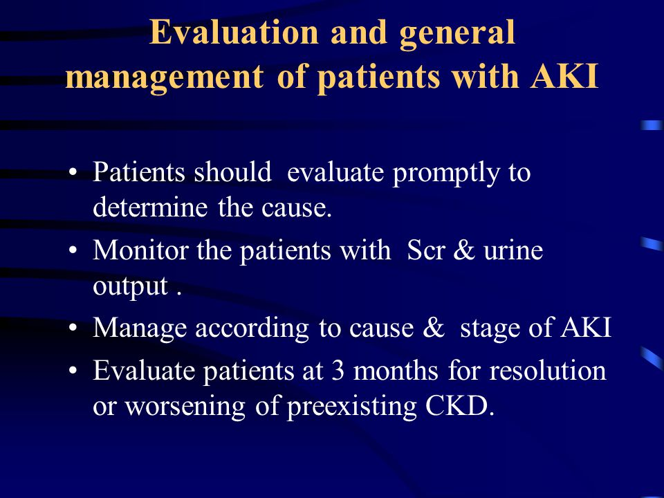 Evaluation and general management of patients with AKI