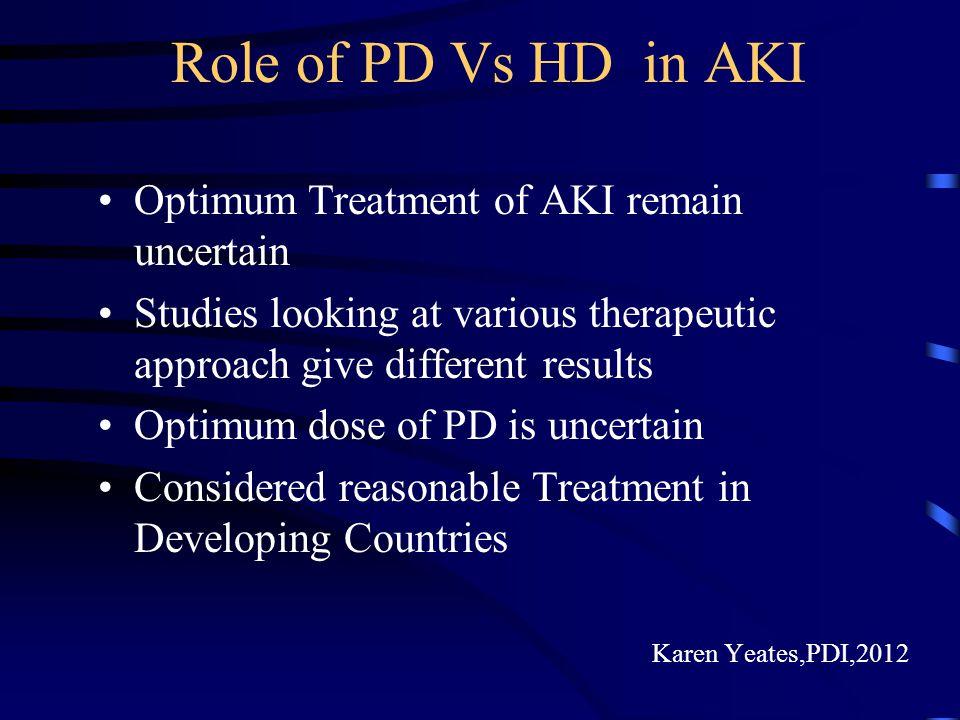 Role of PD Vs HD in AKI Optimum Treatment of AKI remain uncertain