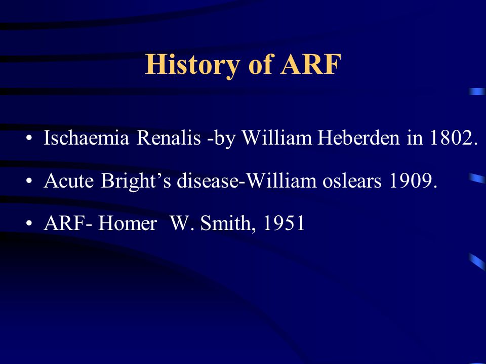 History of ARF Ischaemia Renalis -by William Heberden in 1802.