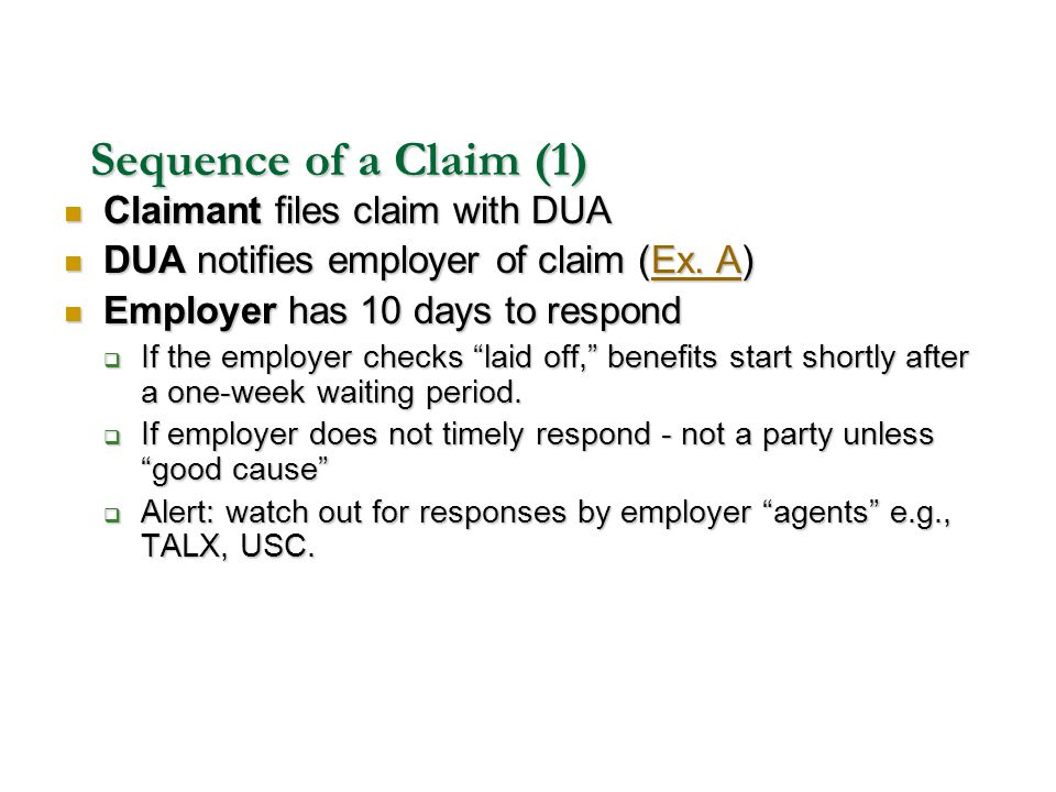 Sequence of a Claim (1) Claimant files claim with DUA