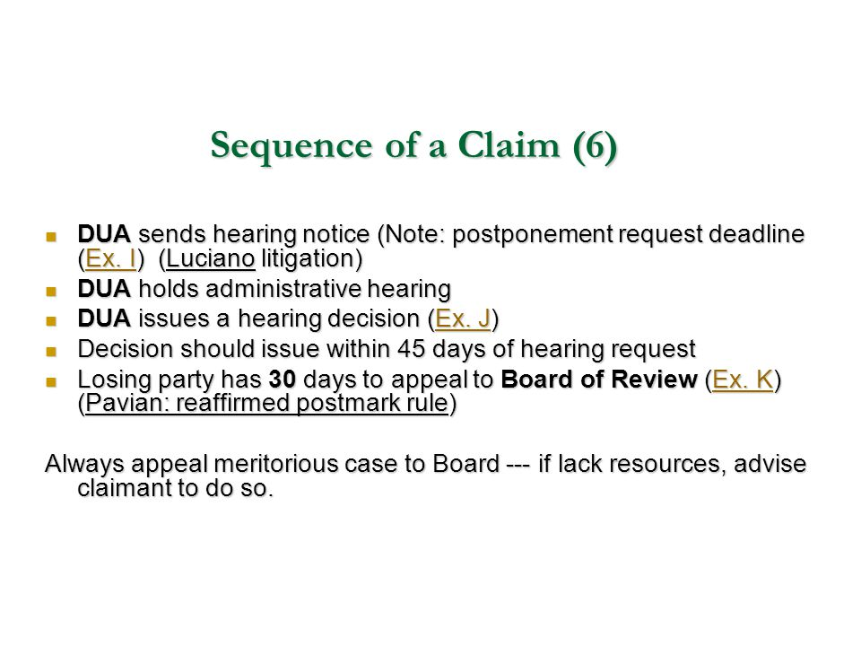 Sequence of a Claim (6) DUA sends hearing notice (Note: postponement request deadline (Ex. I) (Luciano litigation)