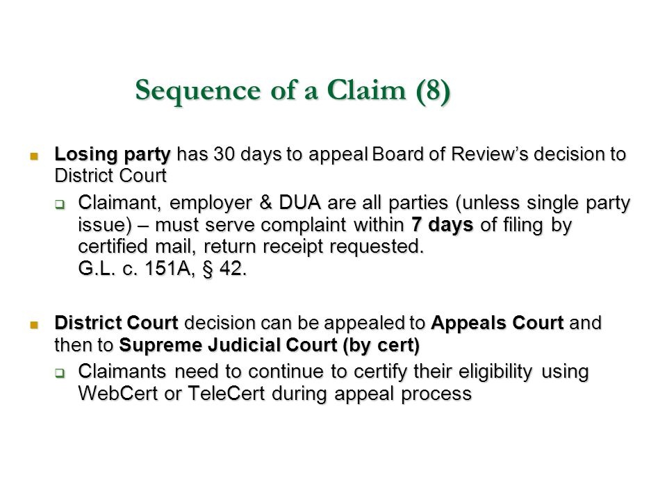 Sequence of a Claim (8) Losing party has 30 days to appeal Board of Review's decision to District Court.