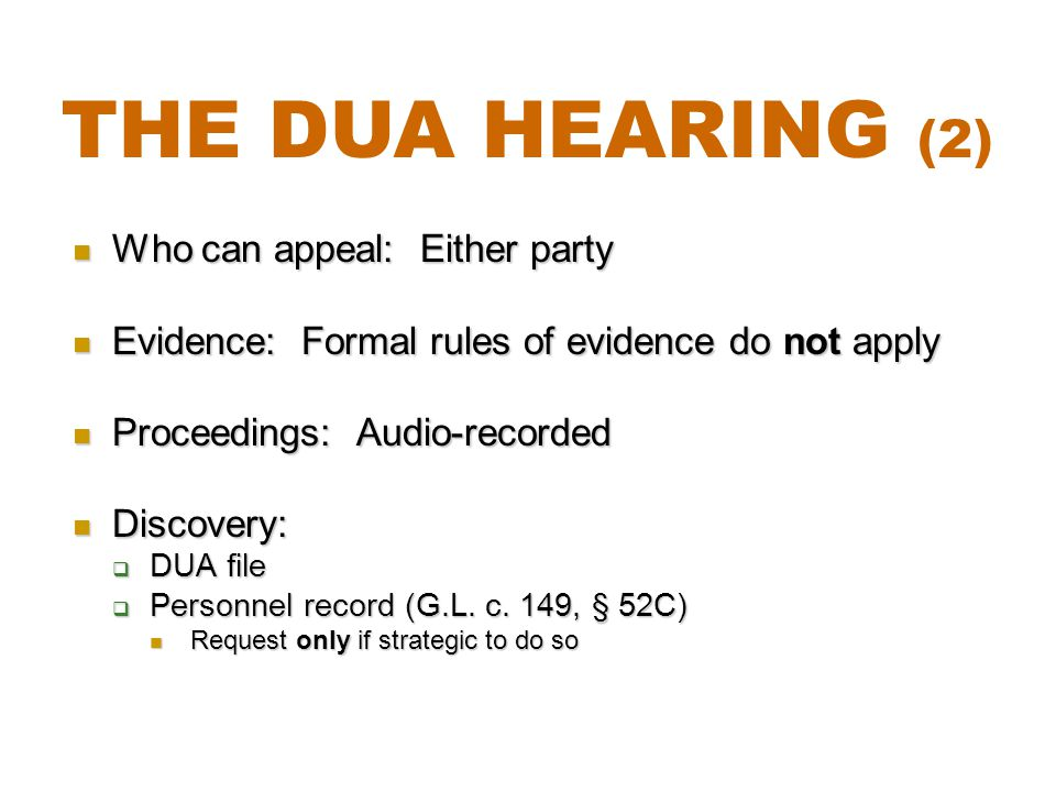 The DUA Hearing (2) Who can appeal: Either party