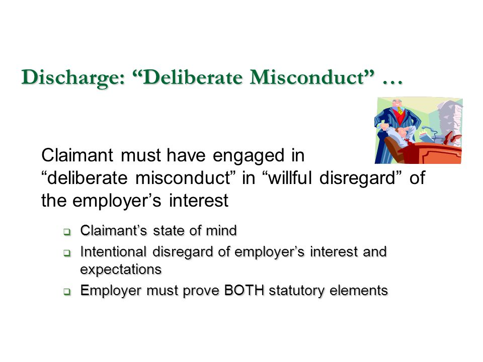 Discharge: Deliberate Misconduct …