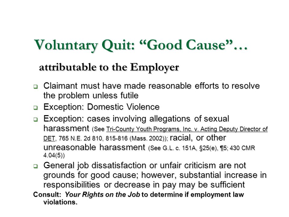 Voluntary Quit: Good Cause … attributable to the Employer