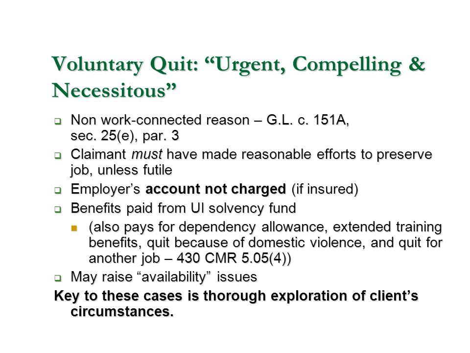 Voluntary Quit: Urgent, Compelling & Necessitous