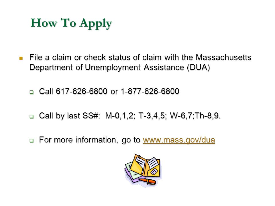 How To Apply File a claim or check status of claim with the Massachusetts Department of Unemployment Assistance (DUA)