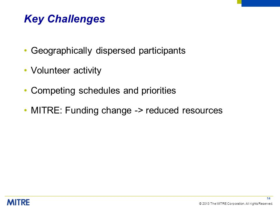 Key Challenges Geographically dispersed participants