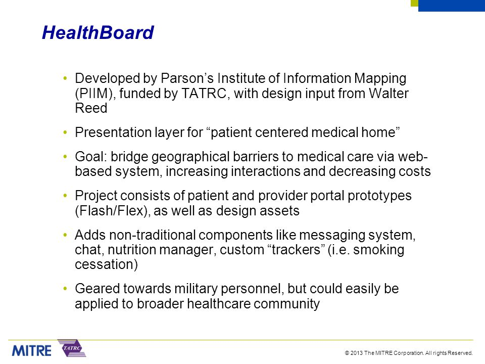 HealthBoard Developed by Parson's Institute of Information Mapping (PIIM), funded by TATRC, with design input from Walter Reed.