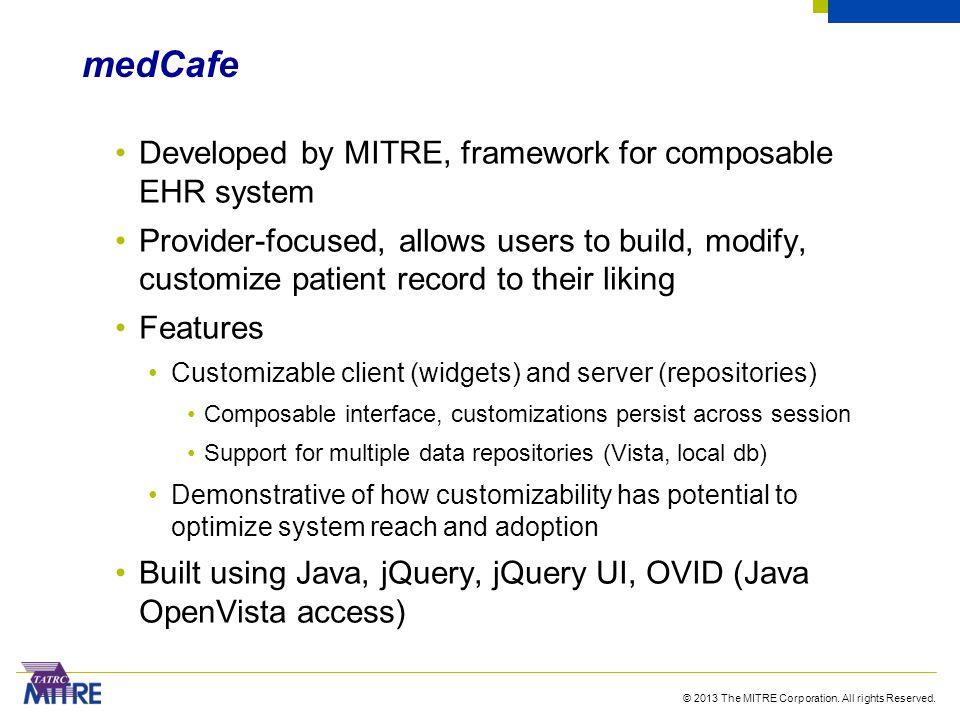 medCafe Developed by MITRE, framework for composable EHR system