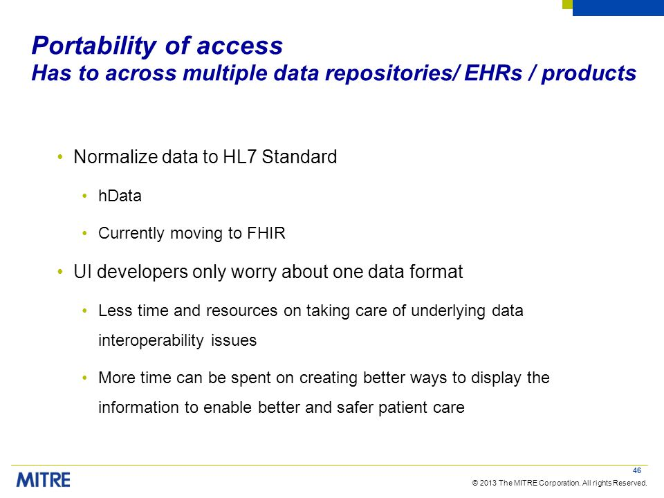 Portability of access Has to across multiple data repositories/ EHRs / products