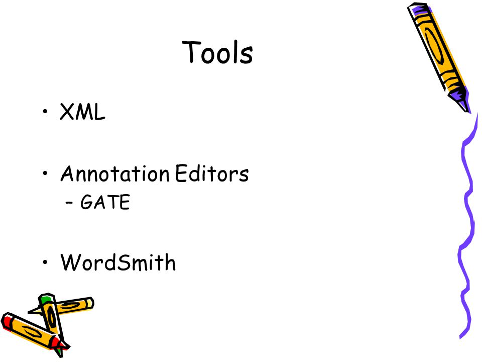 Tools XML Annotation Editors GATE WordSmith