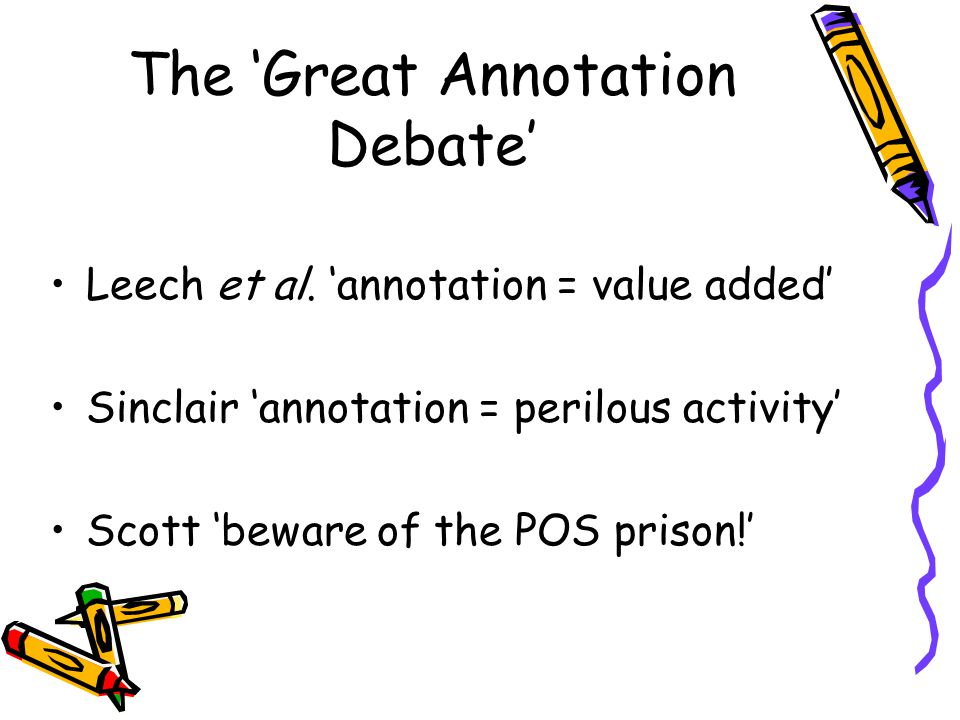 The 'Great Annotation Debate'
