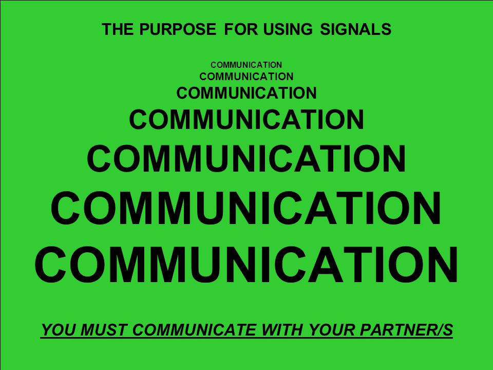 THE PURPOSE FOR USING SIGNALS