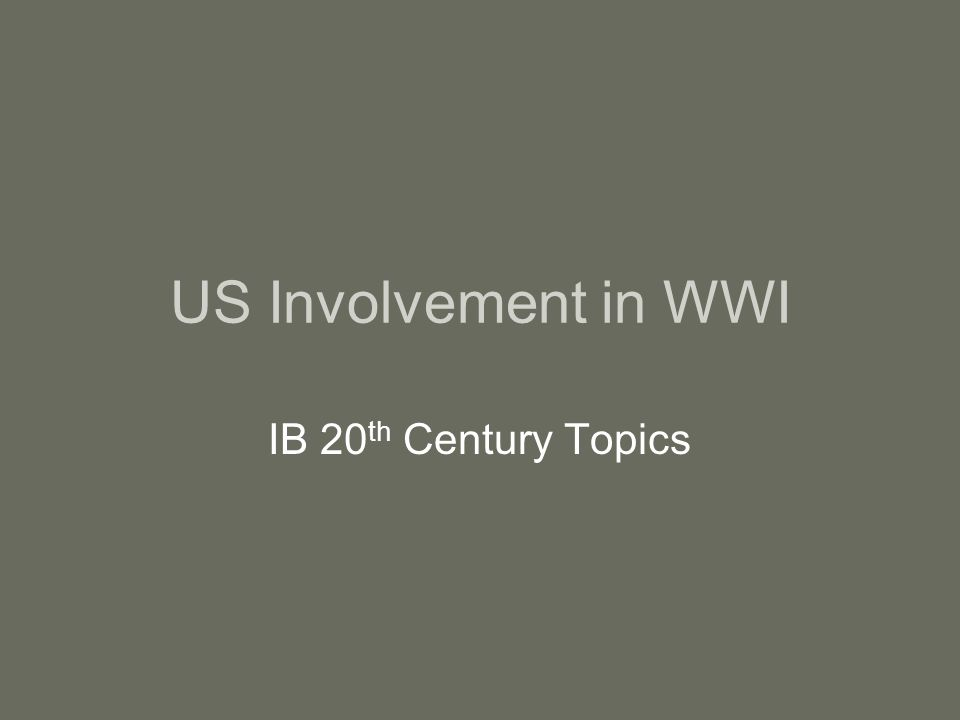 US Involvement in WWI IB 20th Century Topics