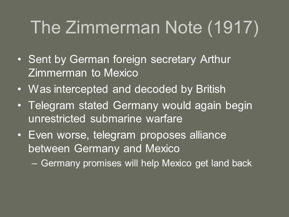 The Zimmerman Note (1917) Sent by German foreign secretary Arthur Zimmerman to Mexico. Was intercepted and decoded by British.