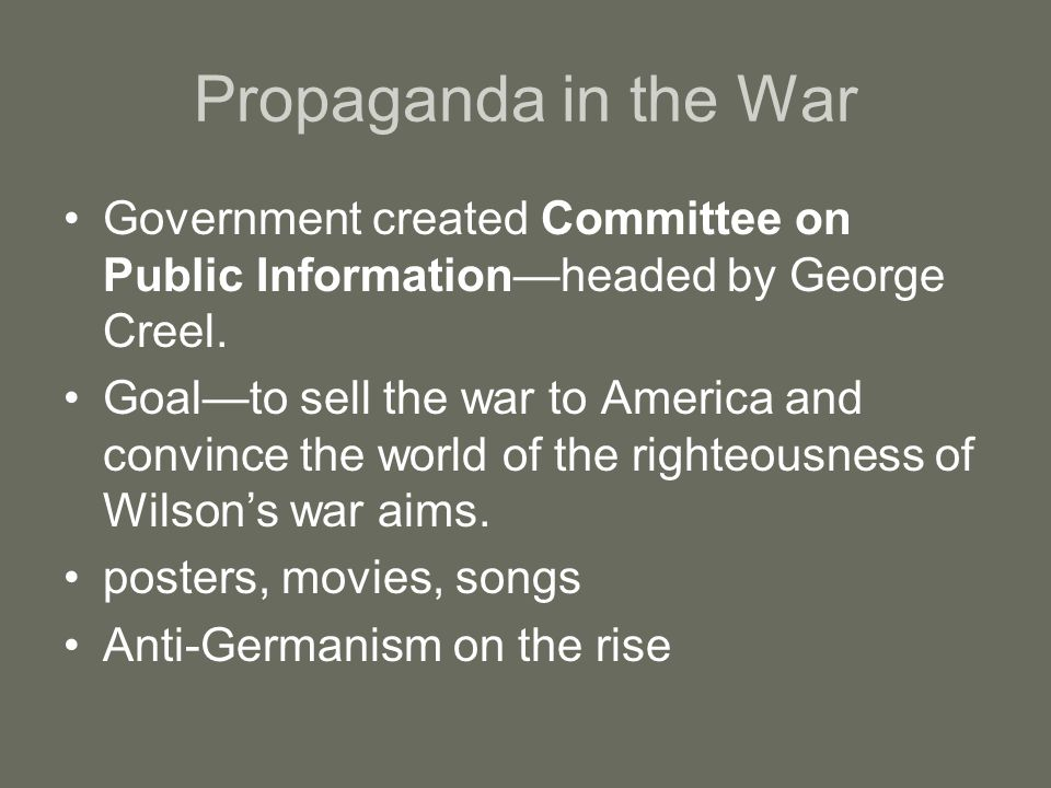 Propaganda in the War Government created Committee on Public Information—headed by George Creel.