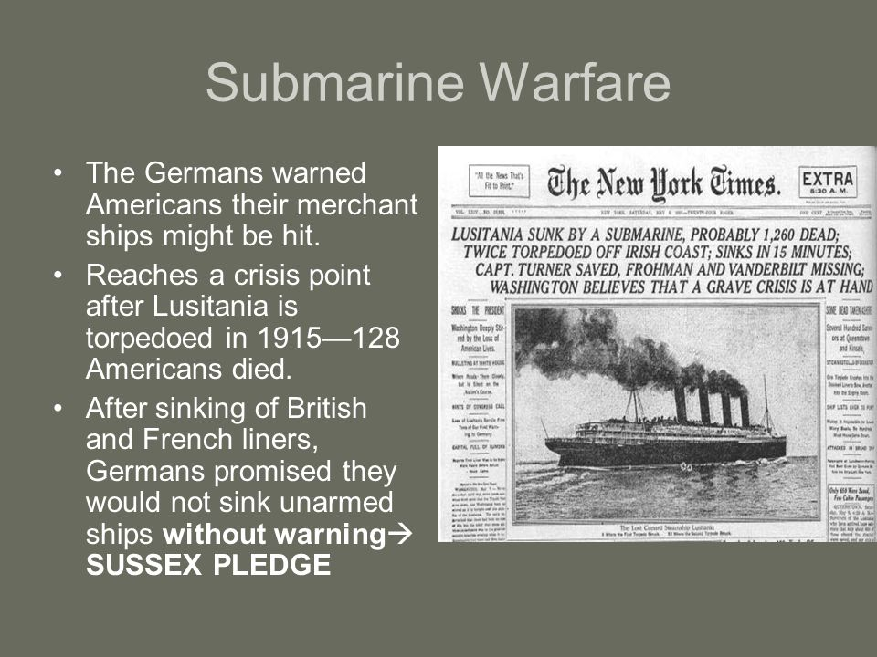 Submarine Warfare The Germans warned Americans their merchant ships might be hit.