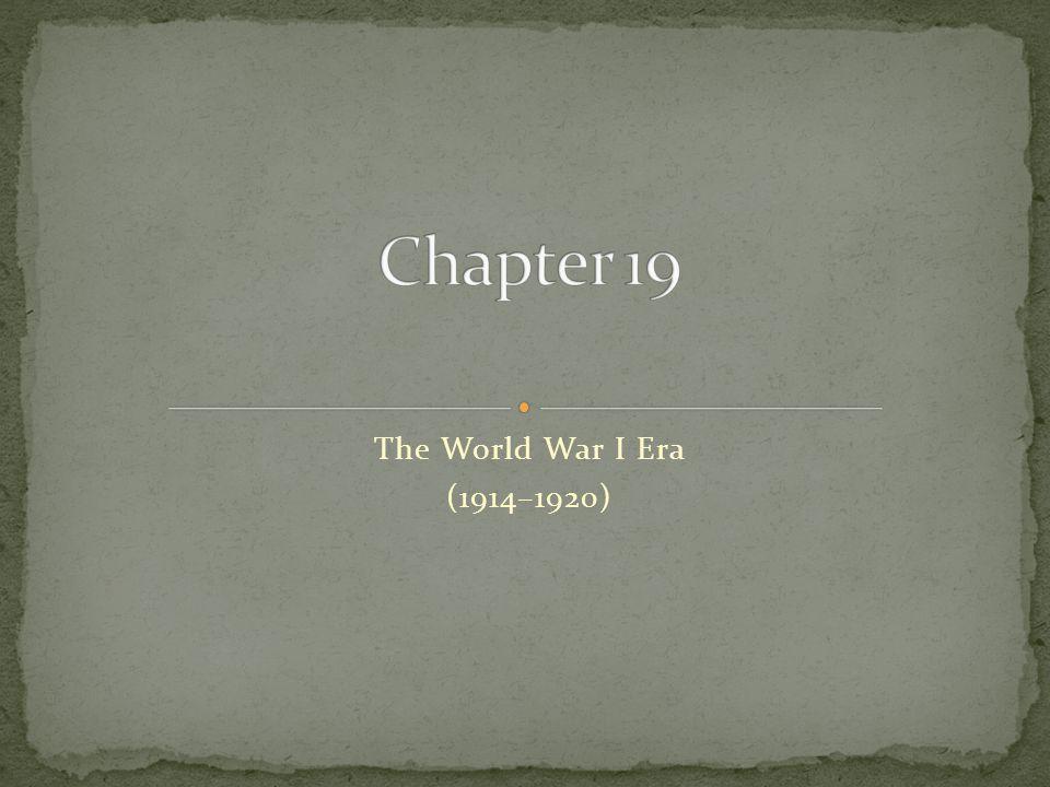 Chapter 19 The World War I Era (1914–1920)