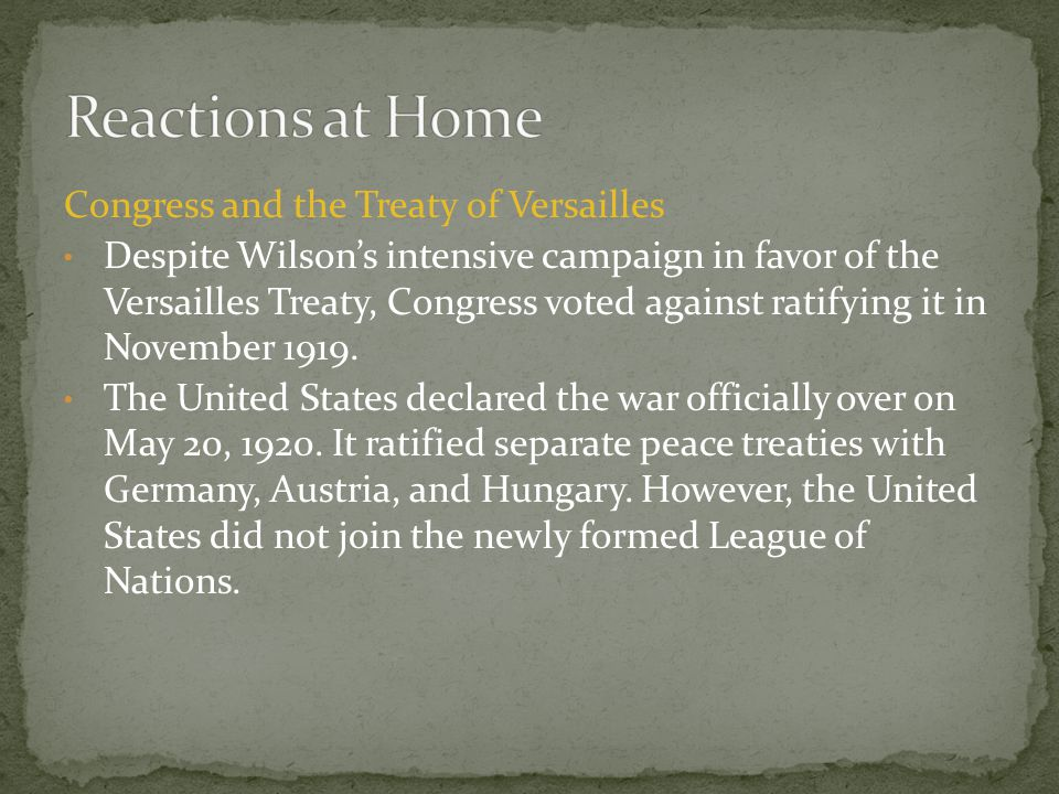 Reactions at Home Congress and the Treaty of Versailles