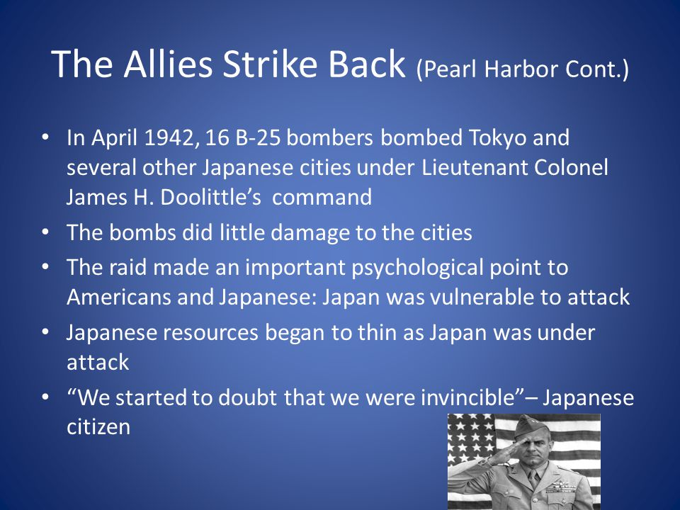 The Allies Strike Back (Pearl Harbor Cont.)