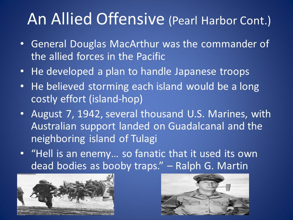 An Allied Offensive (Pearl Harbor Cont.)
